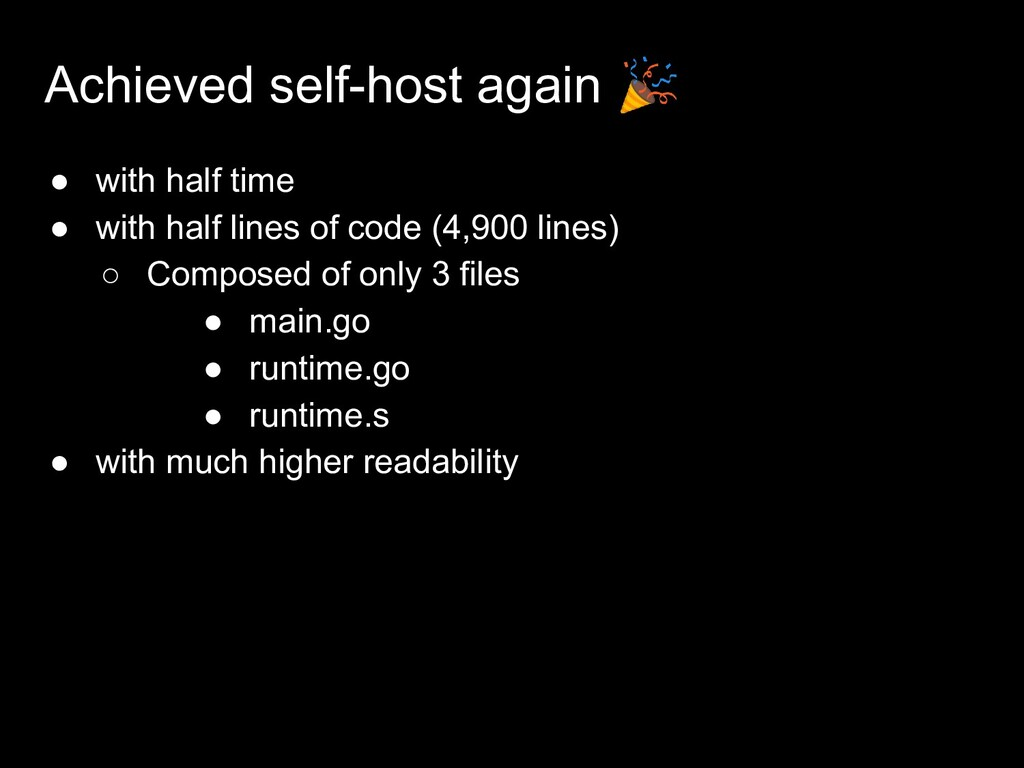 Achieved self-host again  ● with half time ● wi...
