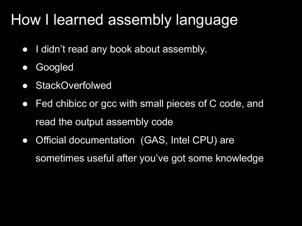 How I learned assembly language ● I didn't read...