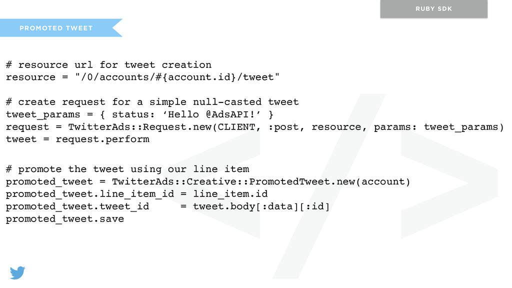 </> PROMOTED TWEET RUBY SDK # resource url for ...