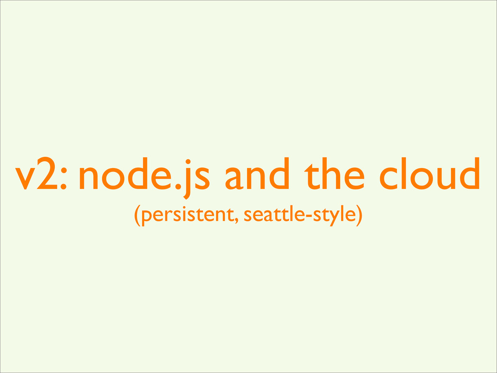 v2: node.js and the cloud (persistent, seattle-...