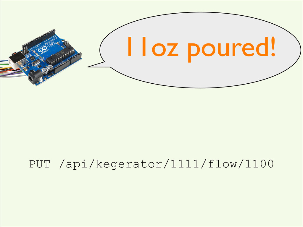 PUT /api/kegerator/1111/flow/1100 11oz poured!