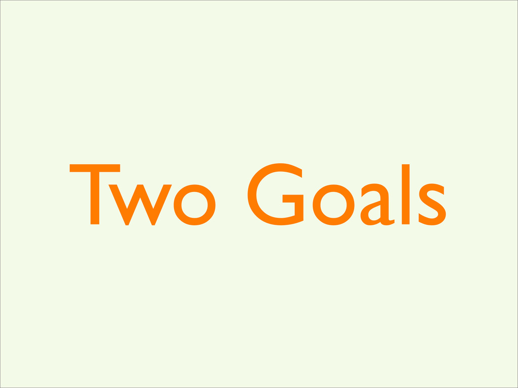 Two Goals
