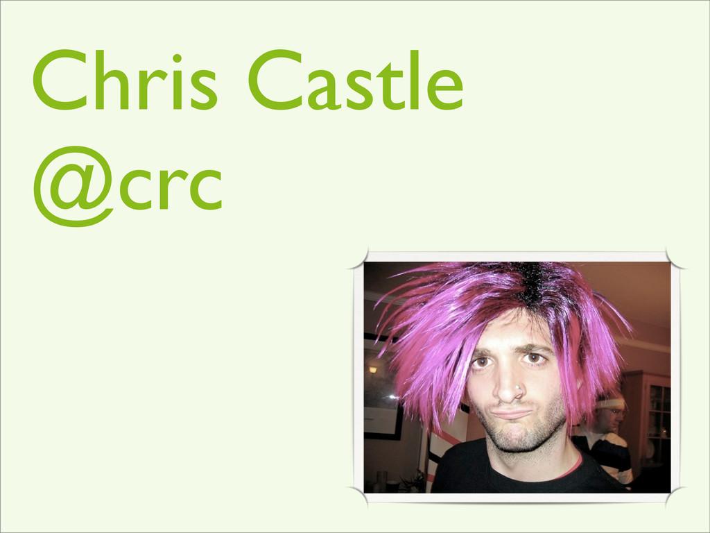 Chris Castle @crc