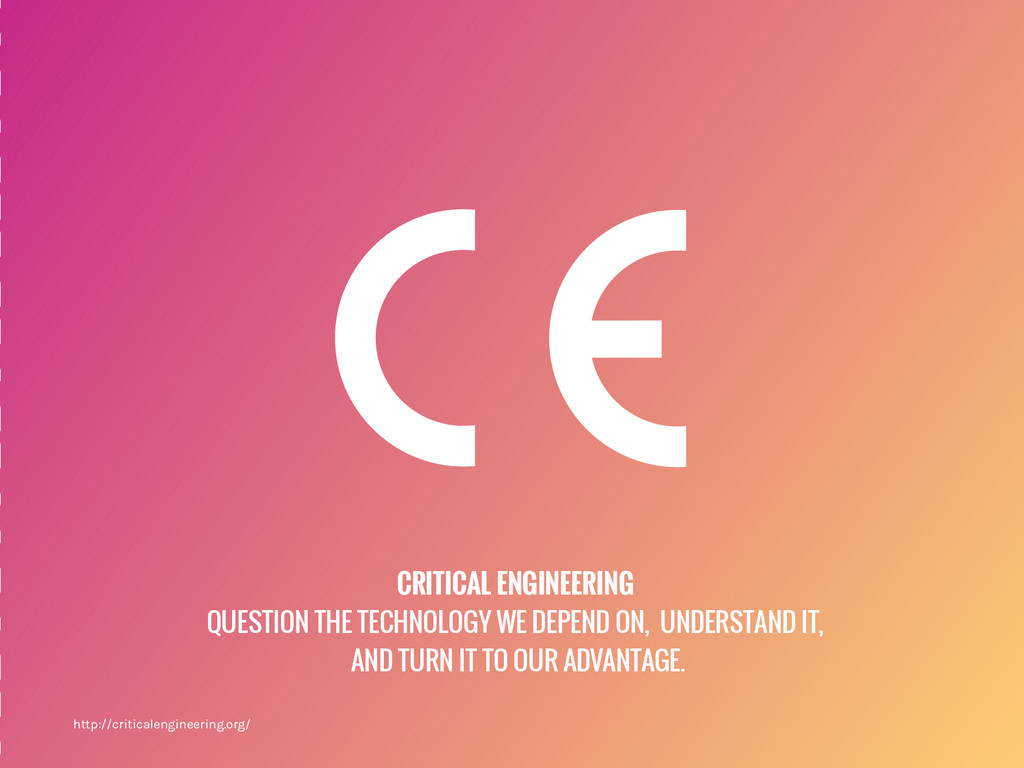 CRITICAL ENGINEERING QUESTION THE TECHNOLOGY WE...