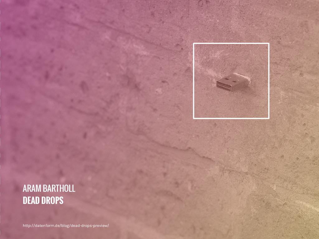 ARAM BARTHOLL DEAD DROPS http://datenform.de/bl...