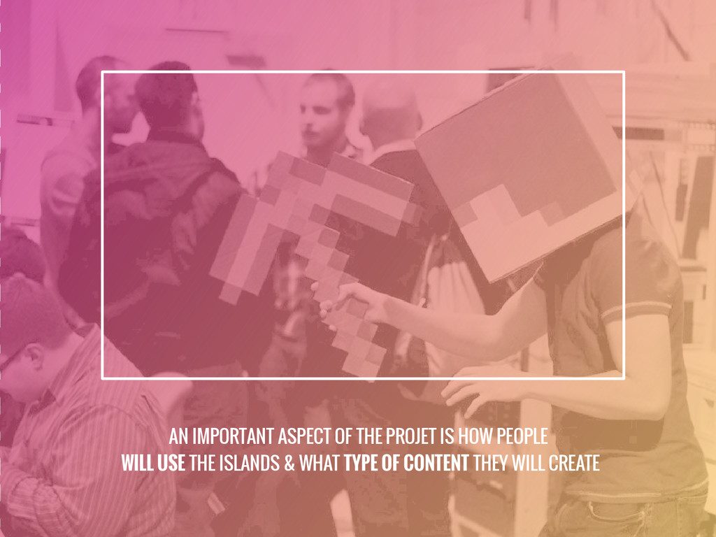 AN IMPORTANT ASPECT OF THE PROJET IS HOW PEOPLE...