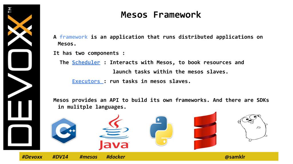 #Devoxx #DV14 #mesos #docker @samklr Mesos Fram...