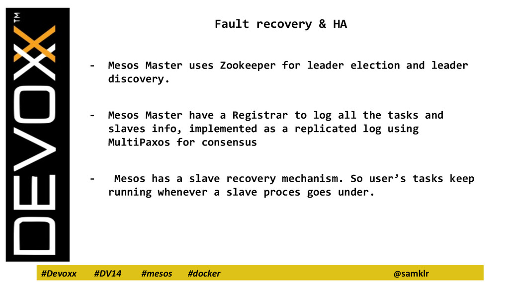 #Devoxx #DV14 #mesos #docker @samklr Fault reco...