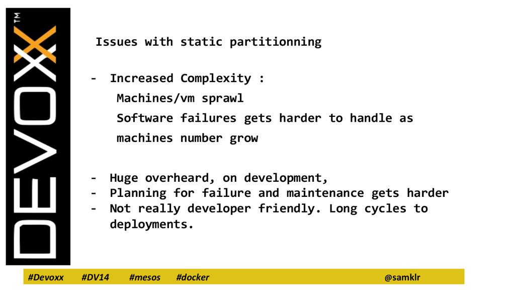 #Devoxx #DV14 #mesos #docker @samklr Issues wit...