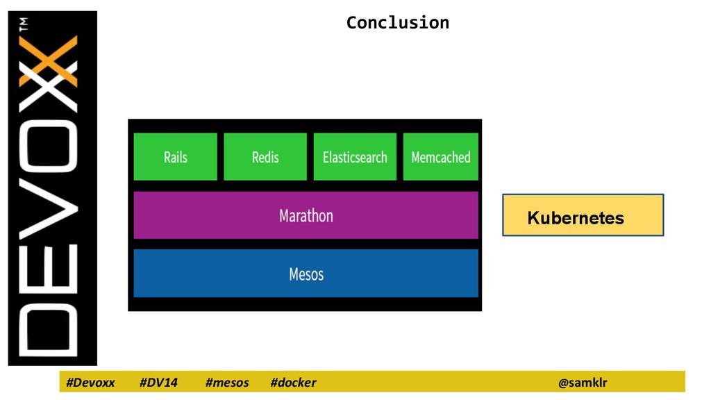 #Devoxx #DV14 #mesos #docker @samklr Conclusion...