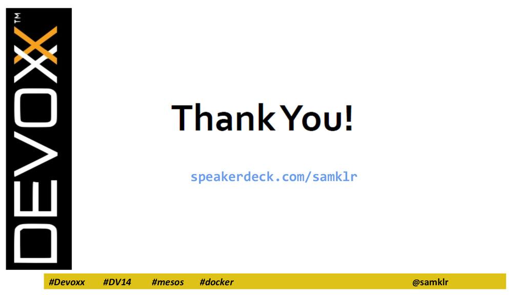 #Devoxx #DV14 #mesos #docker @samklr speakerdec...