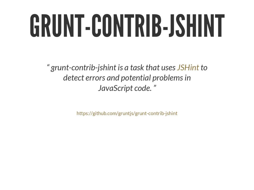 "GRUNT-CONTRIB-JSHINT "" grunt-contrib-jshint is ..."