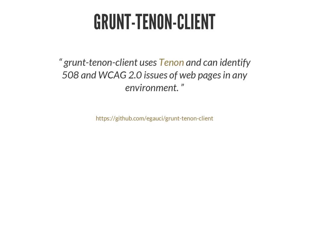 "GRUNT-TENON-CLIENT "" grunt-tenon-client uses an..."