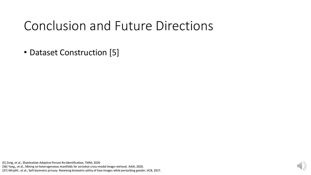 Conclusion and Future Directions • Dataset Cons...