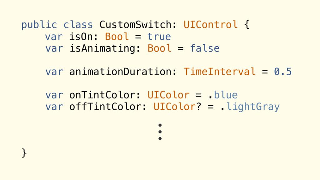 public class CustomSwitch: UIControl { var isOn...