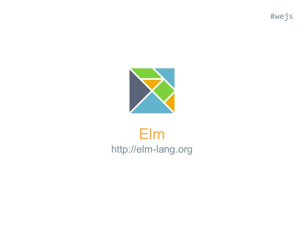 Elm http://elm-lang.org #wejs