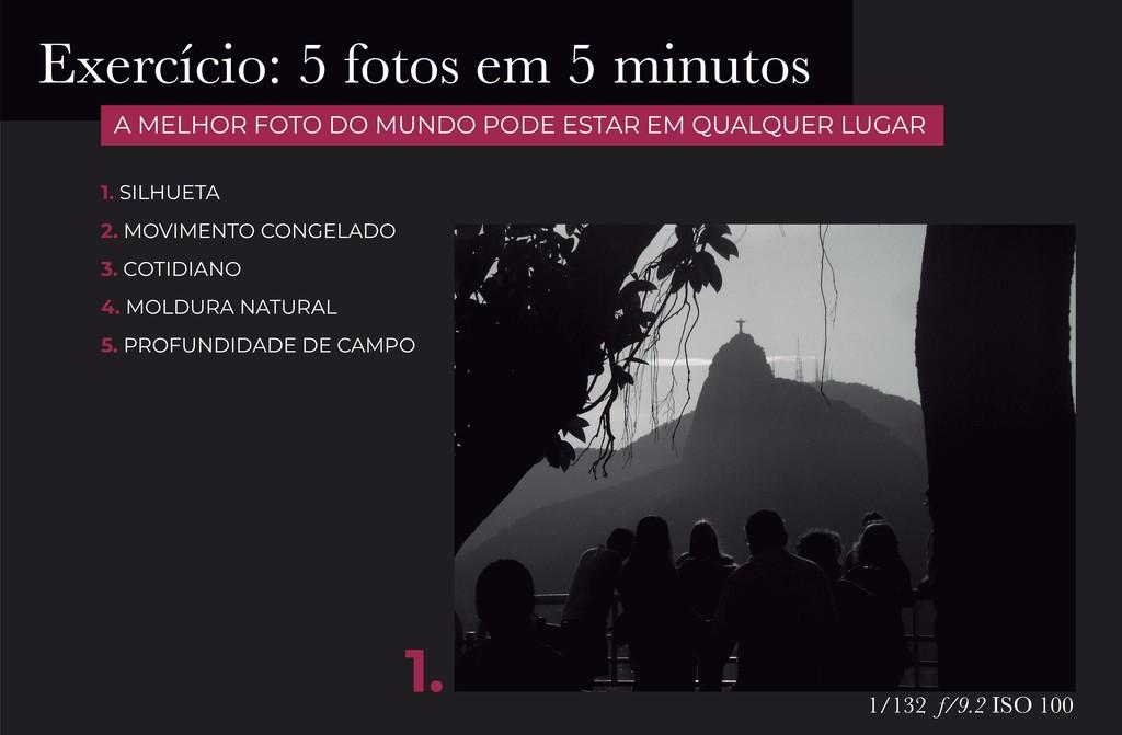 1. SILHUETA 2. MOVIMENTO CONGELADO 3. COTIDIANO...