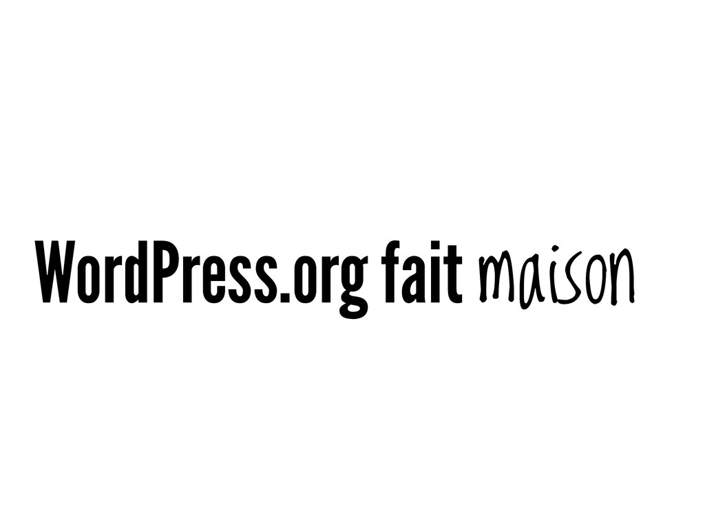 WordPress.org fait maison