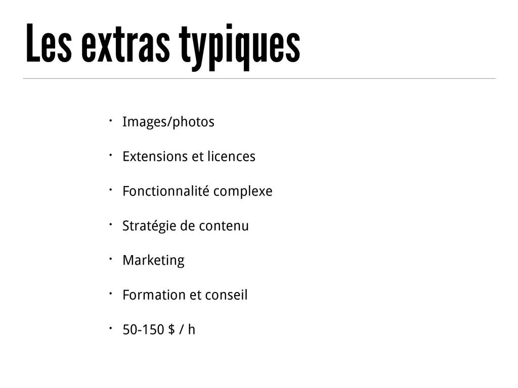 Les extras typiques • Images/photos • Extension...