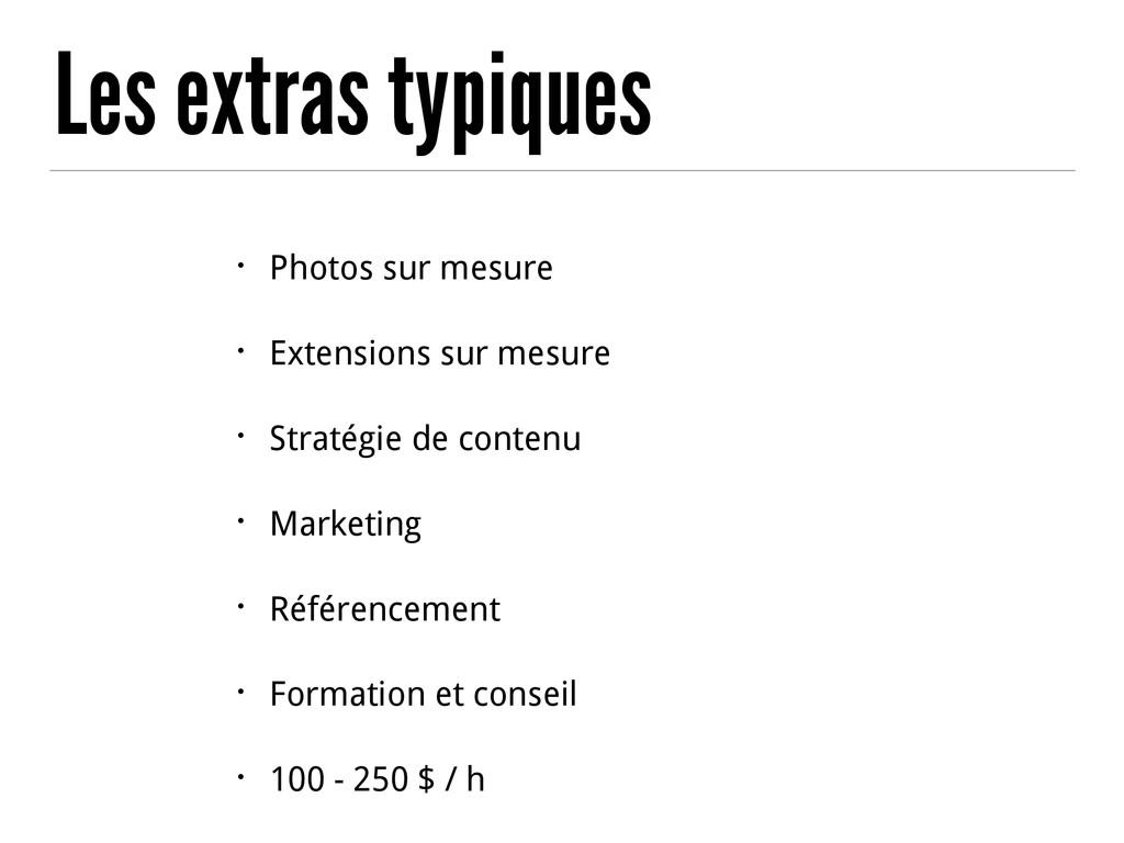 Les extras typiques • Photos sur mesure • Exten...