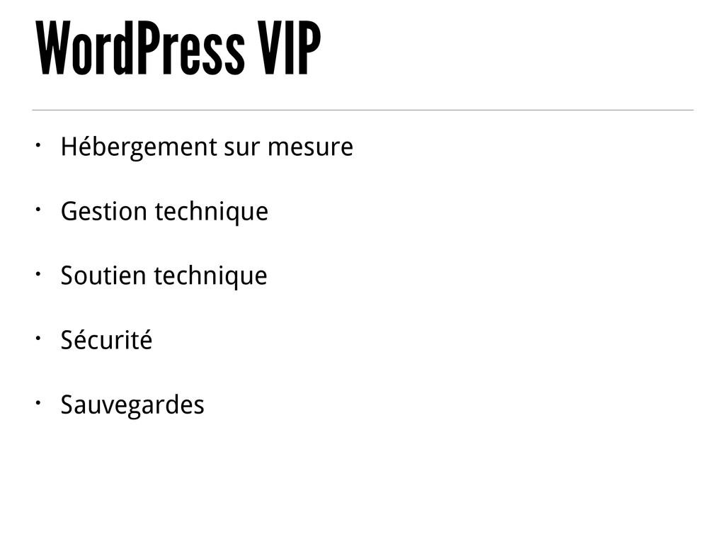 WordPress VIP • Hébergement sur mesure • Gestio...
