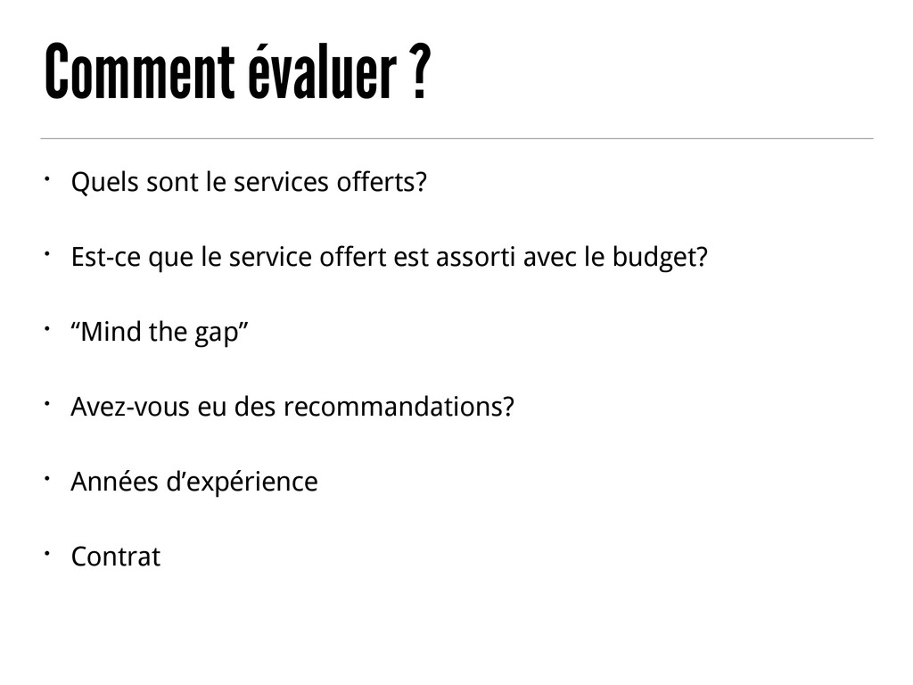 Comment évaluer ? • Quels sont le services offe...