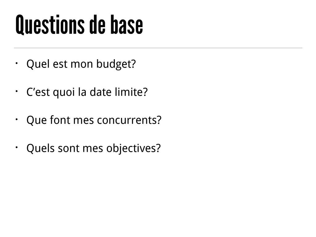 Questions de base • Quel est mon budget? • C'es...