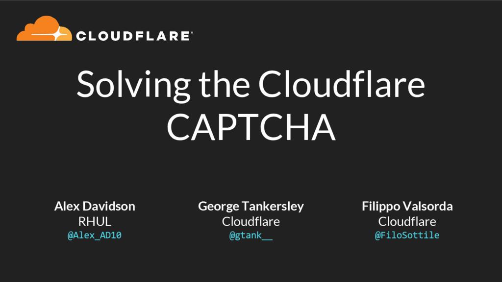 Solving the Cloudflare CAPTCHA Alex Davidson RH...