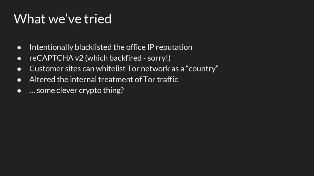 What we've tried ● Intentionally blacklisted th...