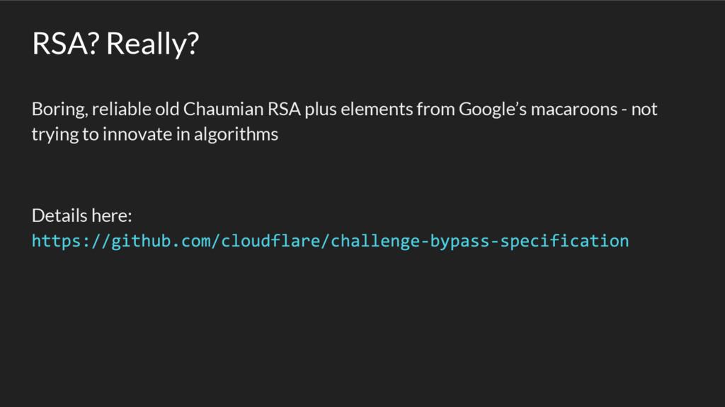 RSA? Really? Boring, reliable old Chaumian RSA ...