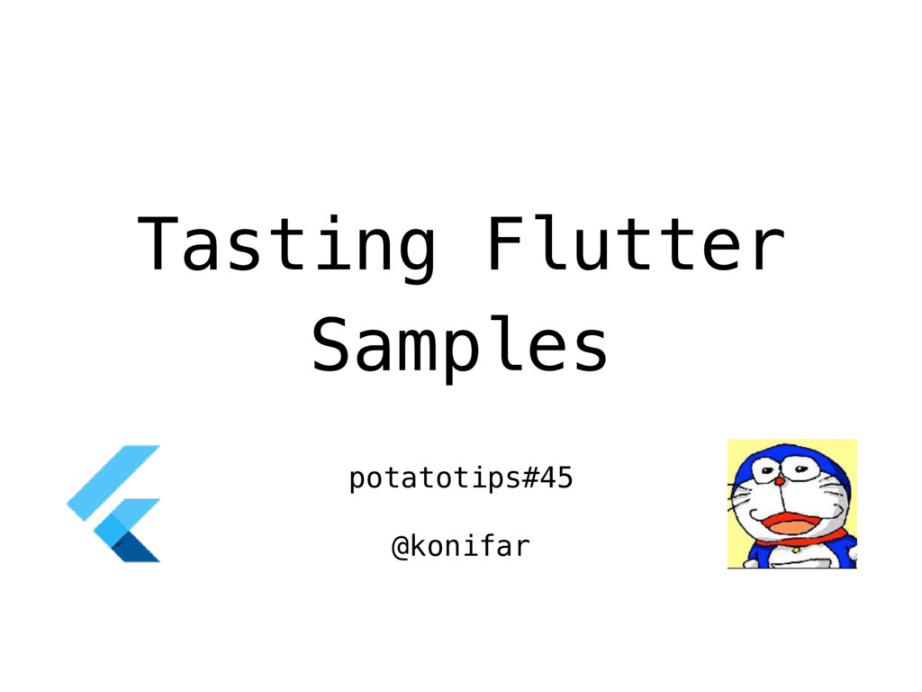 Tasting Flutter Samples potatotips#45 @konifar