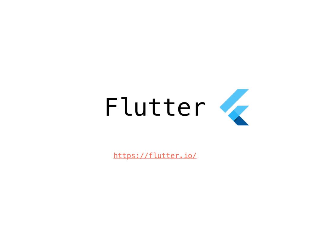 Flutter https://flutter.io/