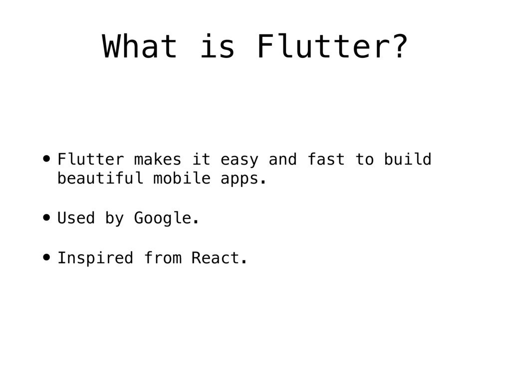 • Flutter makes it easy and fast to build beaut...