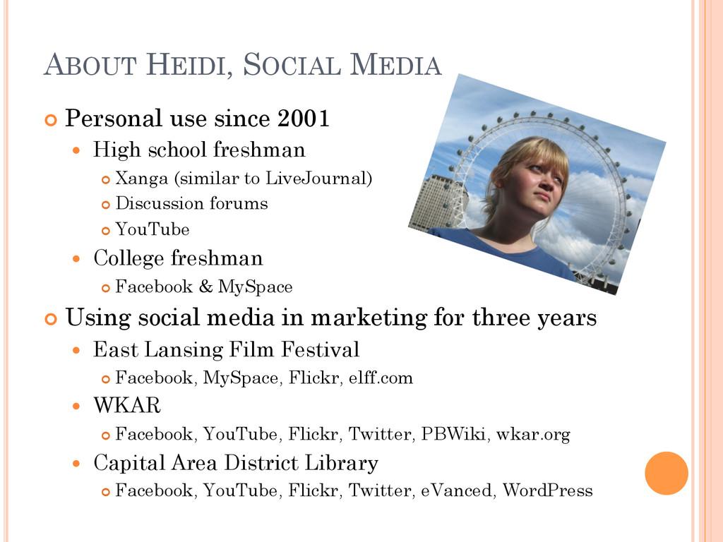 ABOUT HEIDI, SOCIAL MEDIA ¢ Personal use sinc...