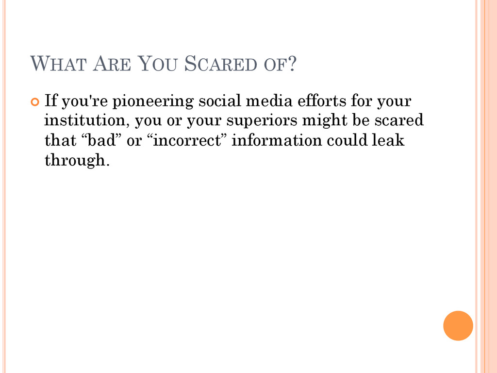 WHAT ARE YOU SCARED OF? ¢ If you're pioneerin...