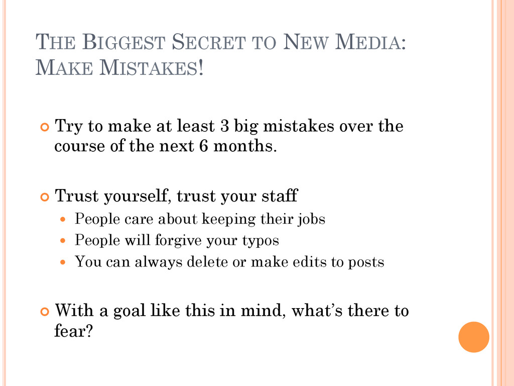 THE BIGGEST SECRET TO NEW MEDIA: MAKE MISTAKES!...