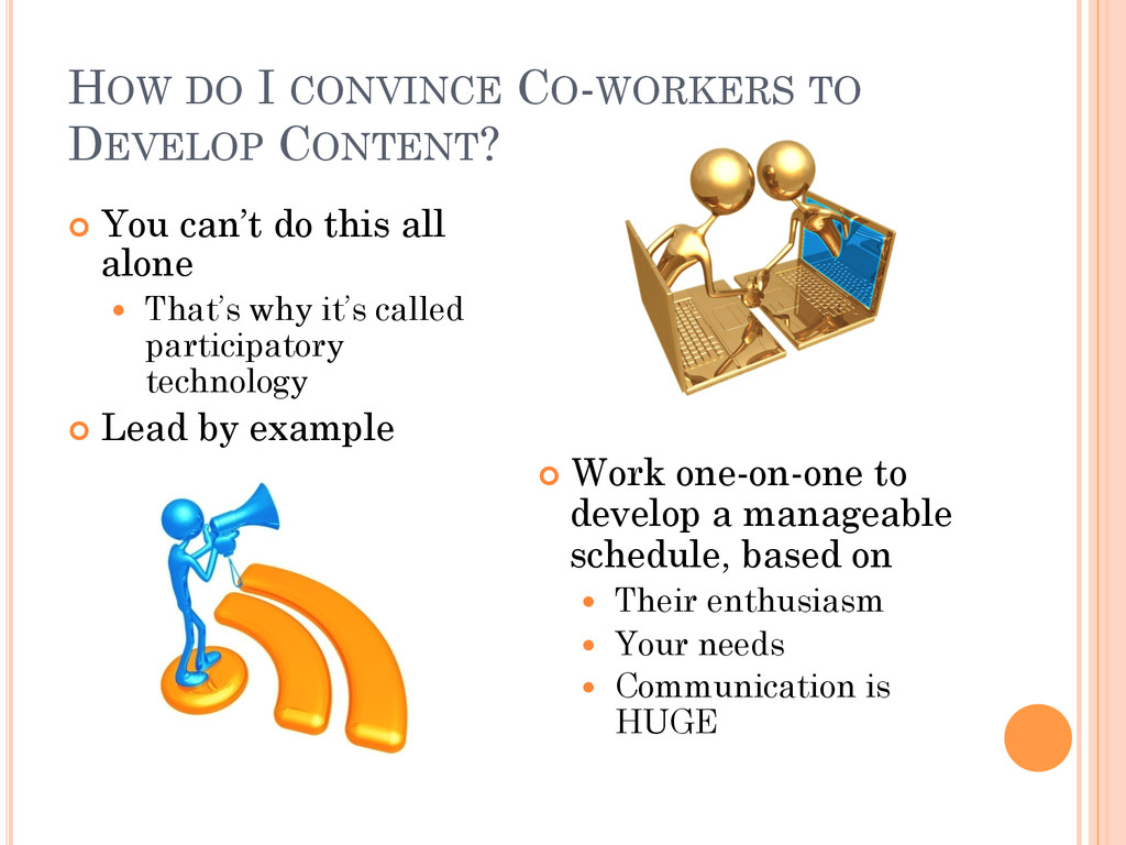 HOW DO I CONVINCE CO-WORKERS TO DEVELOP CONTENT...