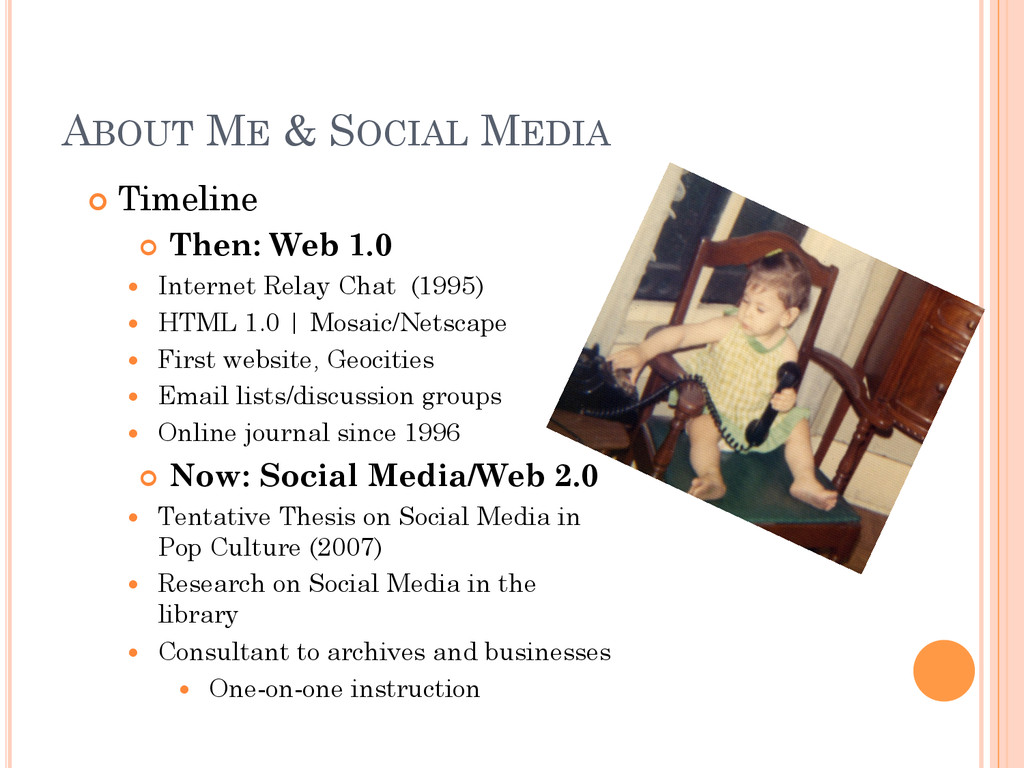 ABOUT ME & SOCIAL MEDIA ¢ Timeline ¢ Then: ...