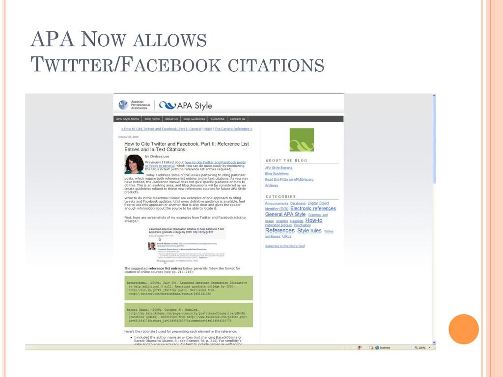 APA NOW ALLOWS TWITTER/FACEBOOK CITATIONS