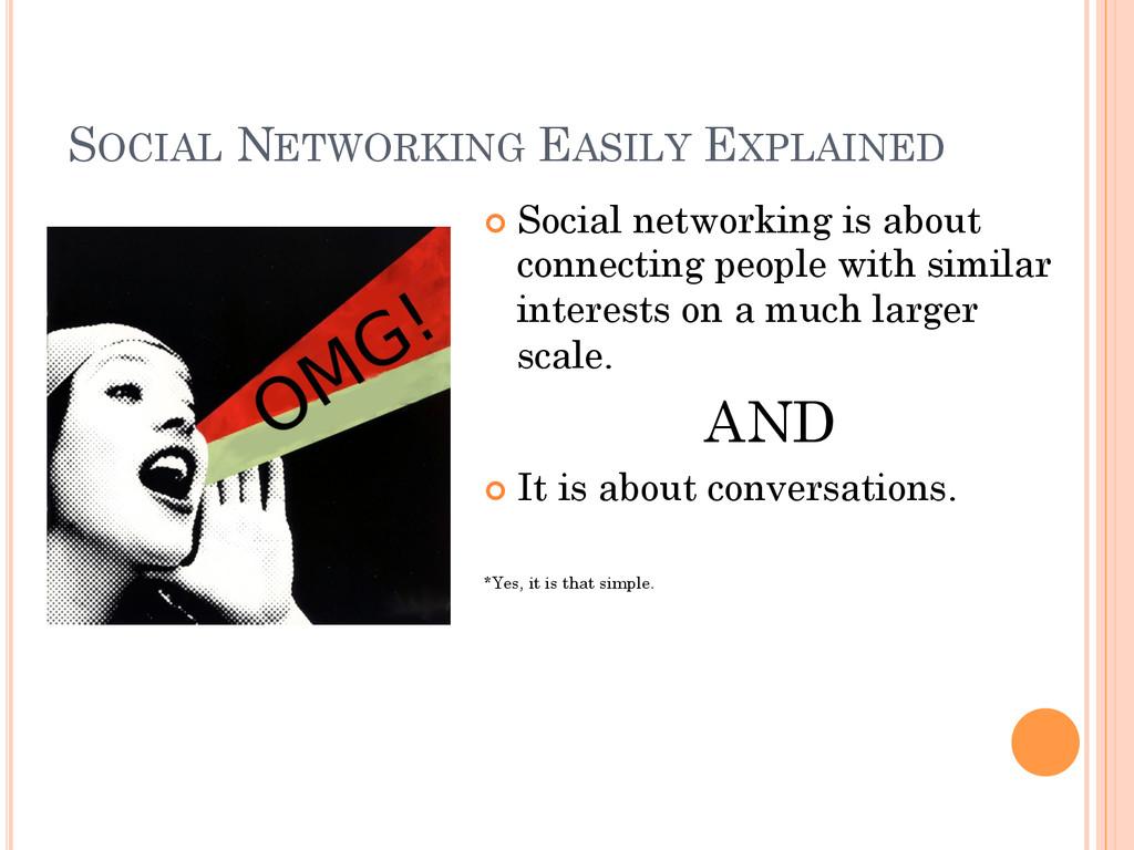SOCIAL NETWORKING EASILY EXPLAINED ¢ Social n...