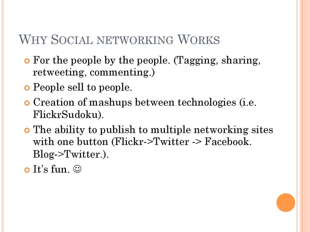 WHY SOCIAL NETWORKING WORKS ¢ For the people ...