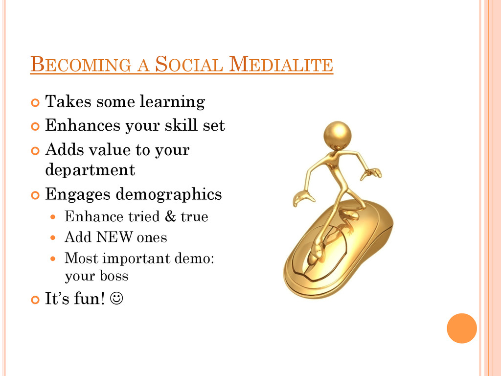 BECOMING A SOCIAL MEDIALITE ¢ Takes some lear...