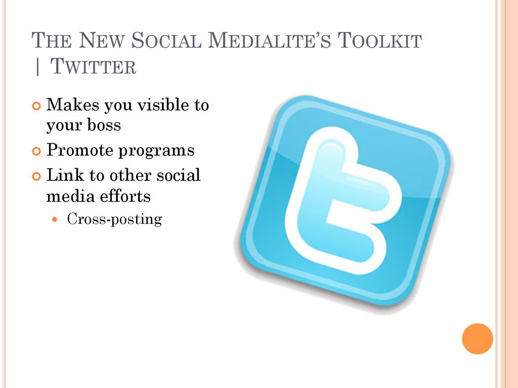THE NEW SOCIAL MEDIALITE'S TOOLKIT   TWITTER ¢...