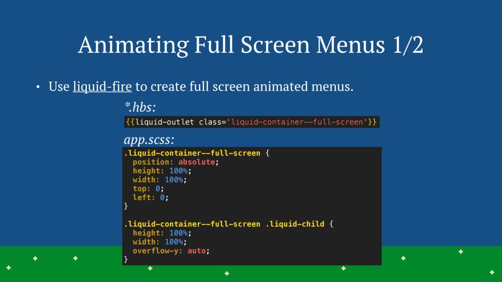 Animating Full Screen Menus 1/2 13 > > > > > > ...