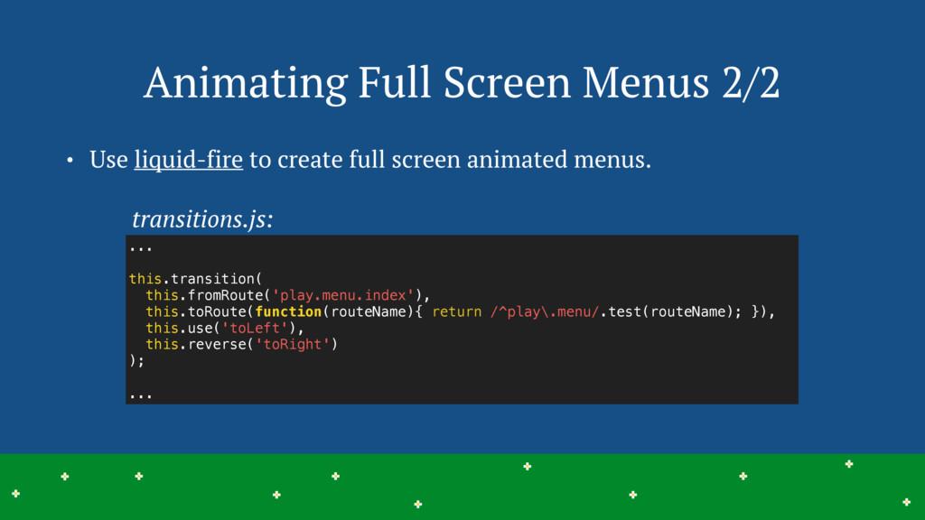 Animating Full Screen Menus 2/2 14 > > > > > > ...