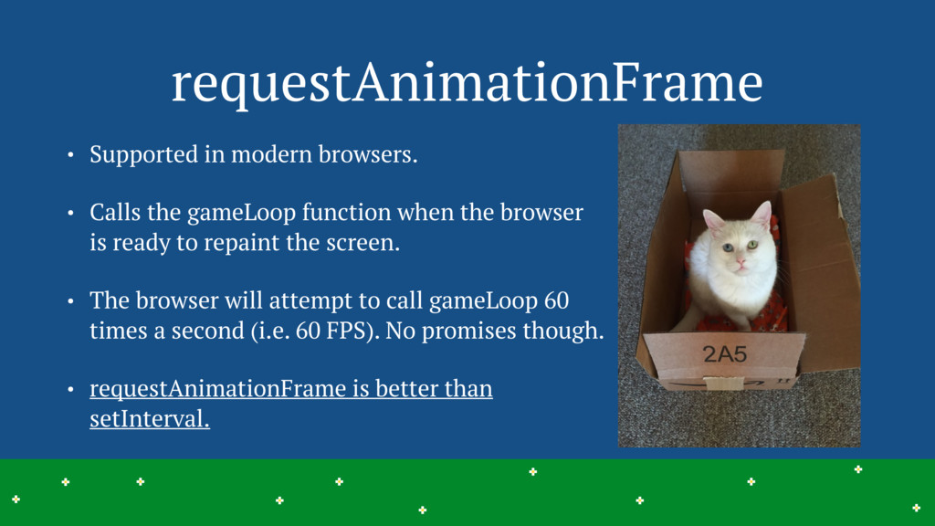 requestAnimationFrame • Supported in modern bro...