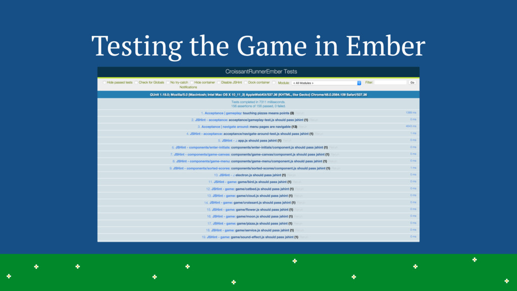 Testing the Game in Ember 21 > > > > > > > > > ...