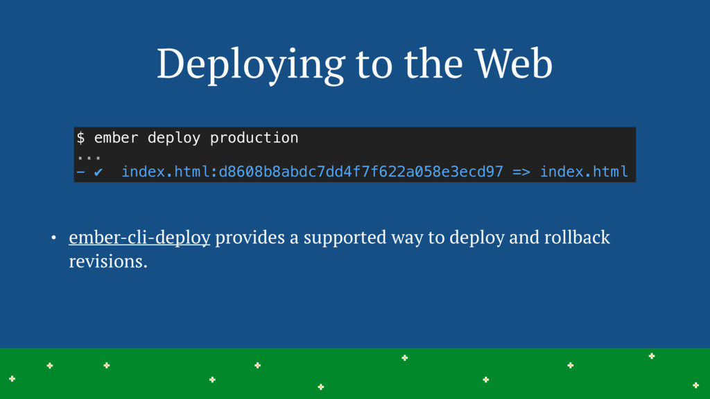 Deploying to the Web 26 > > > > > > > > > > > >...