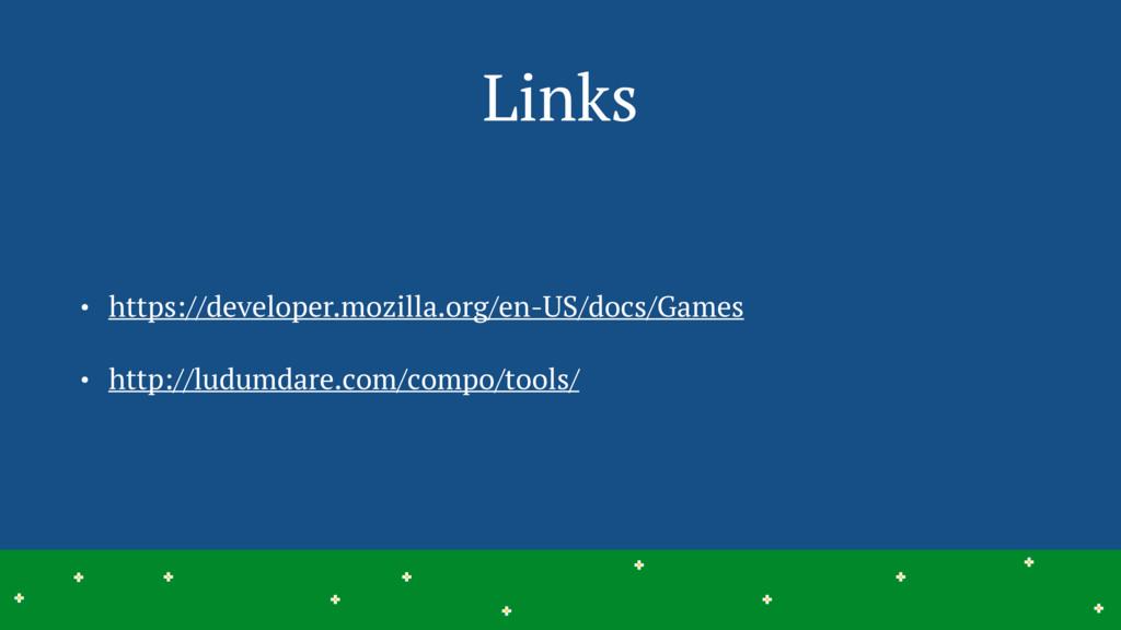 Links • https://developer.mozilla.org/en-US/doc...