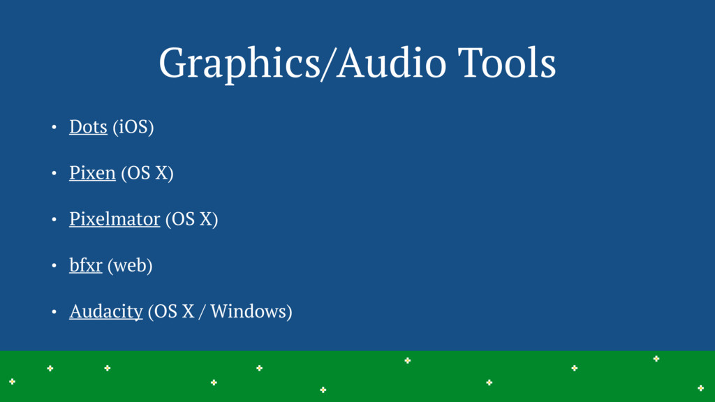 Graphics/Audio Tools • Dots (iOS) • Pixen (OS X...